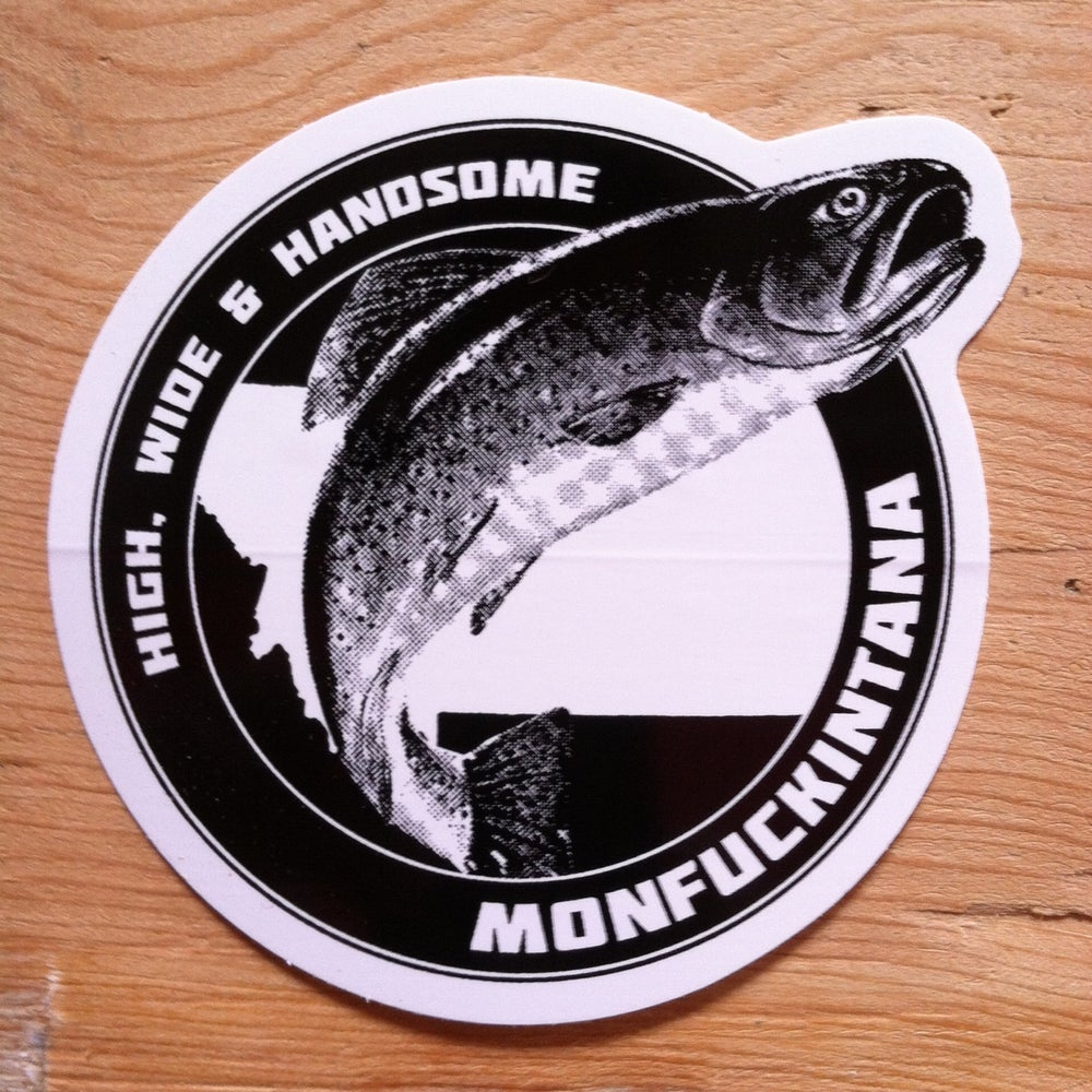 Image of Monfuckintana: High, Wide and Handsome Trout Sticker