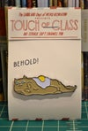 "RESTOCK! Touch of Class: ""Fried Egg Cat What"" Lapel Pin"
