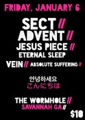 Image of Advent, Sect, Jesus Piece, Eternal Sleep, Vein Absolute Suffering@ The Wormhole