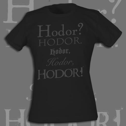 Image of Hodor? HODOR. Hodor, Hodor, Hodor! men's and ladies black tee