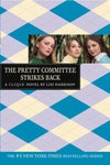 The Pretty Committee Strikes Back (The Clique, #5) by Lisi Harrison
