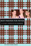 Best Friends for Never (The Clique, #2) by Lisi Harrison