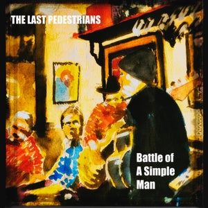 Image of 'Battle of a Simple Man' by The Last Pedestrians