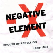 "Image of Negative Element - ""Shouts Of Rebellion 1982 - 1983"" Lp or CD"