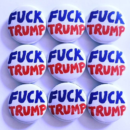 Image of FUCK TRUMP buttons