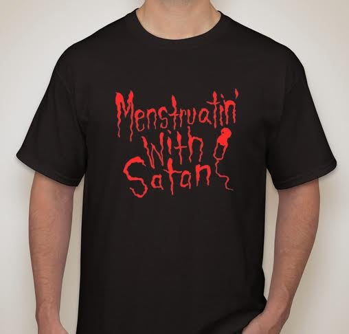 Image of PRE-ORDER: Menstruatin' With Satan - Black T-Shirt