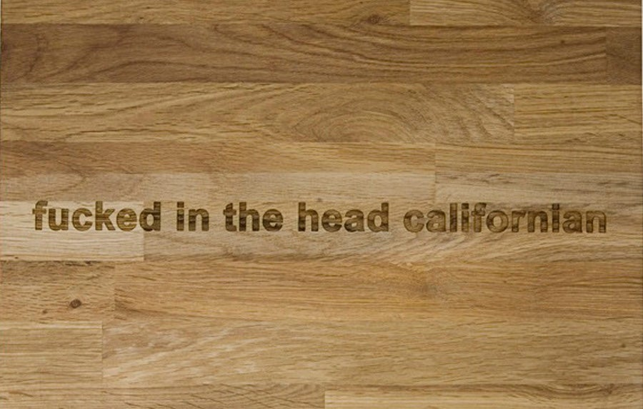 Image of fucked in the head californian
