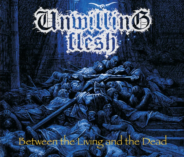 Image of Unwilling Flesh – Between the Living and the Dead (CD)