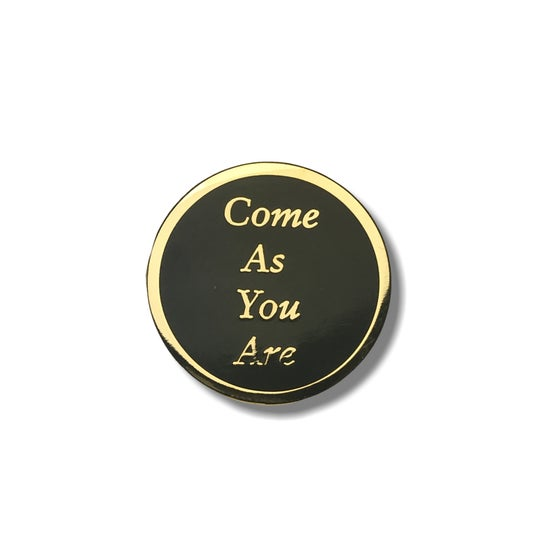 Image of Come As You Are Pin