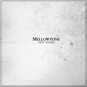 Image of MELLOWTONE: TEN YEARS - LIMITED EDITION CD