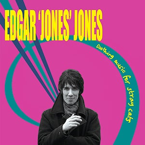 Image of EDGAR 'JONES' JONES - SOOTHING MUSIC FOR STRAY CATS - REMASTERED & BONUS TRACKS - CD