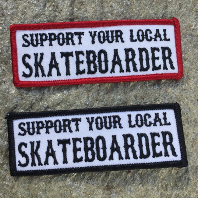 Image of Support Your Local Skateboarder Embroidered Iron On Patch
