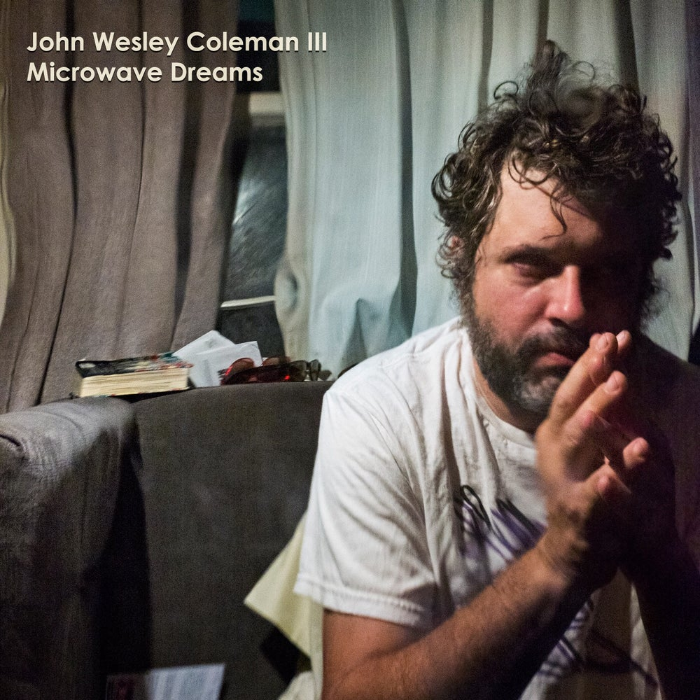 "Image of John Wesley Coleman III ""Microwave Dreams"" LP"