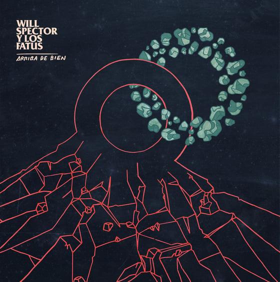 Image of Will Spector y los Fatus - Arriba de Bien LP + Extras