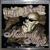 Image of Lil Rob Natural High Till I Die CLASSIC CD