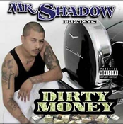 Image of MR SHADOW DIRTY MONEY ( hard to fine )