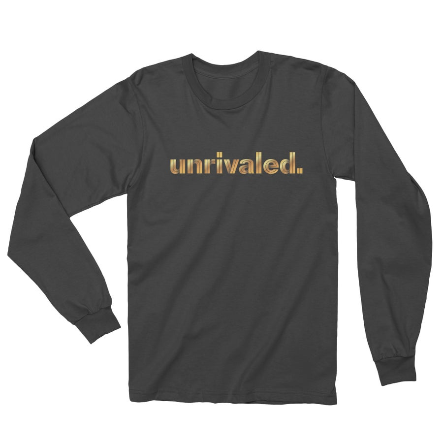 Image of Unrivaled Longsleeve