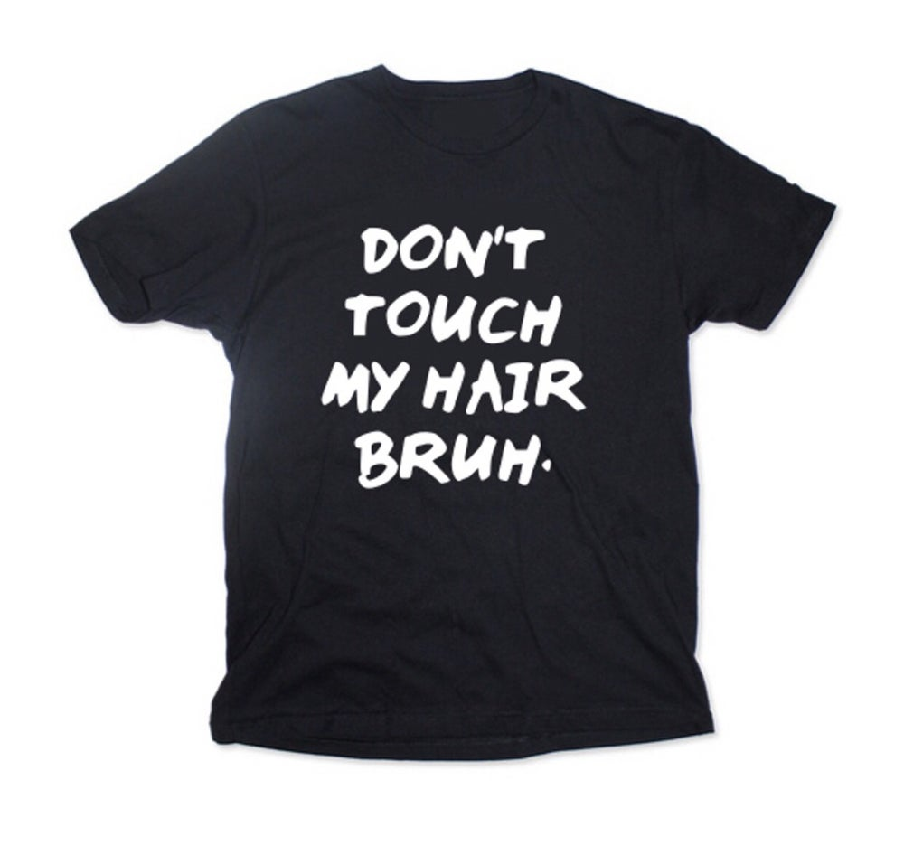 Image of Don't touch my hair bruh. - Kids Tee- black
