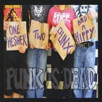 Image of Punk Is Dead - One Hesher, Two Punx And A Hippy - CD EP