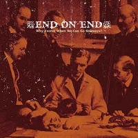 Image of End on End - Why Evolve When We Can Go Sideways - CD