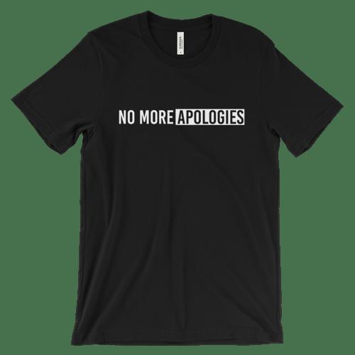 Image of No More Apologies Unisex Crew Neck Shirt