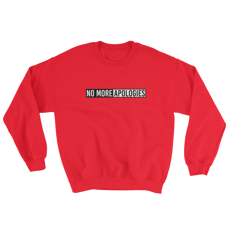 Image of No More Apologies Unisex Sweatshirt