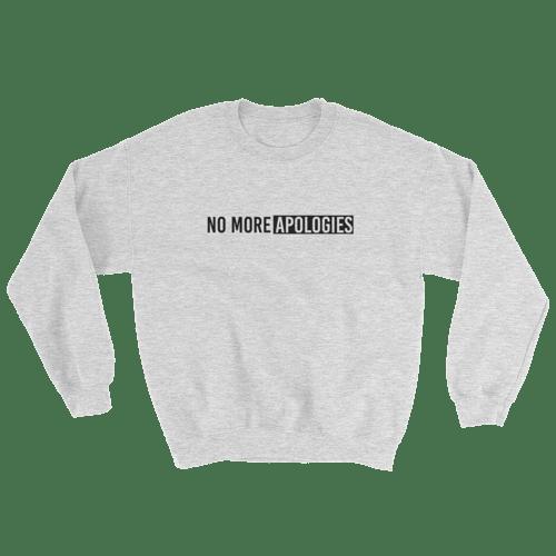 Image of No More Apologies Unisex Sweatshirt