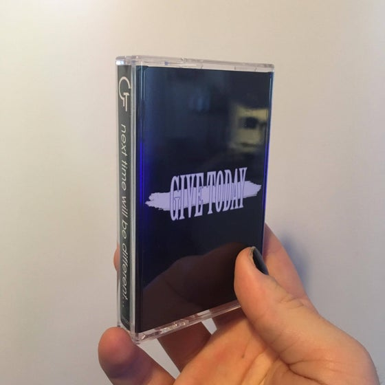 Image of GIVE TODAY - NEXT TIME WILL BE DIFFERENT EP | CASSETTE TAPE