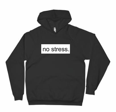 Image of no stress hoodie