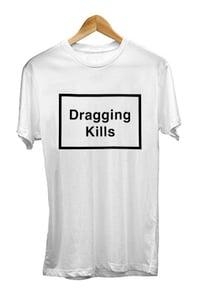 Image of DRAGGING KILLS TEE <br /> WHITE
