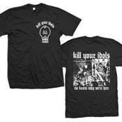 "Image of KILL YOUR IDOLS ""We Know Why We're Here"" T-Shirt"