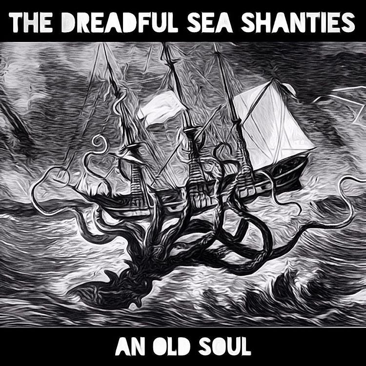 Image of Dreadful Sea Shanties - An Old Soul CD