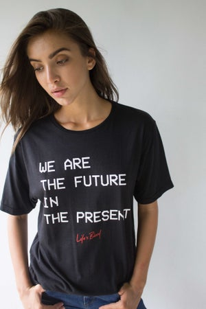Image of WE ARE THE FUTURE IN THE PRESENT - T-Shirt