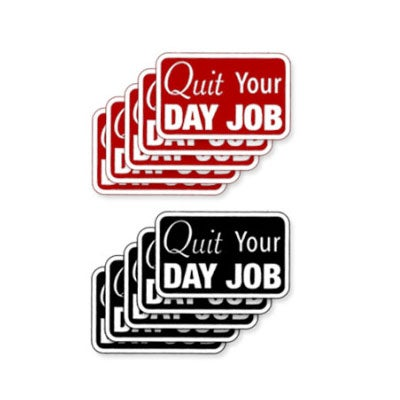 Image of Quit Your Day Job Stickers