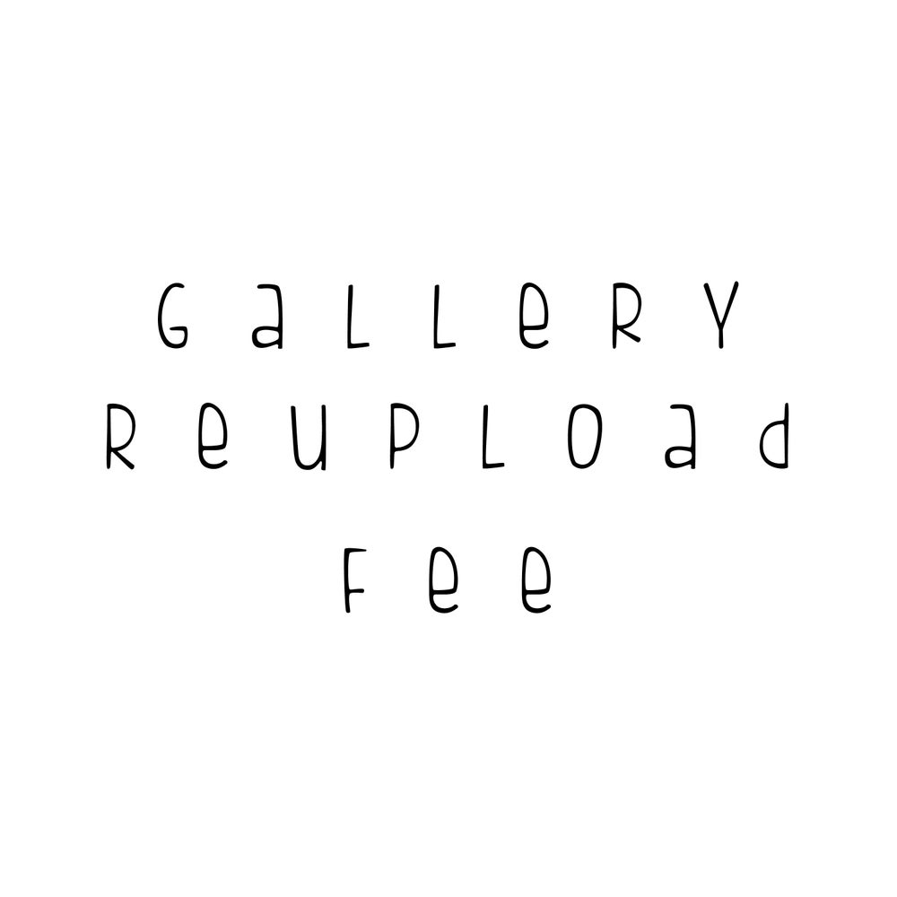 Image of Re Upload Gallery Fee