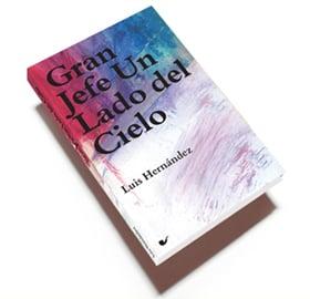 Image of Gran Jefe Un Lado del Cielo / Luis Hernández