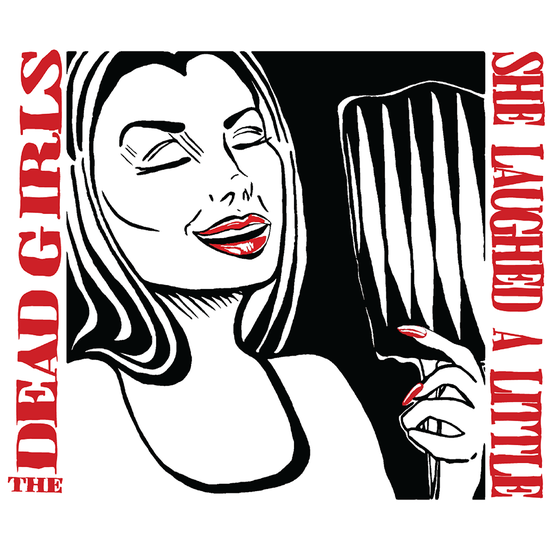 Image of The Dead Girls - She Laughed A Little