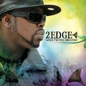 Image of 2Edge-While I'm Still Breathin