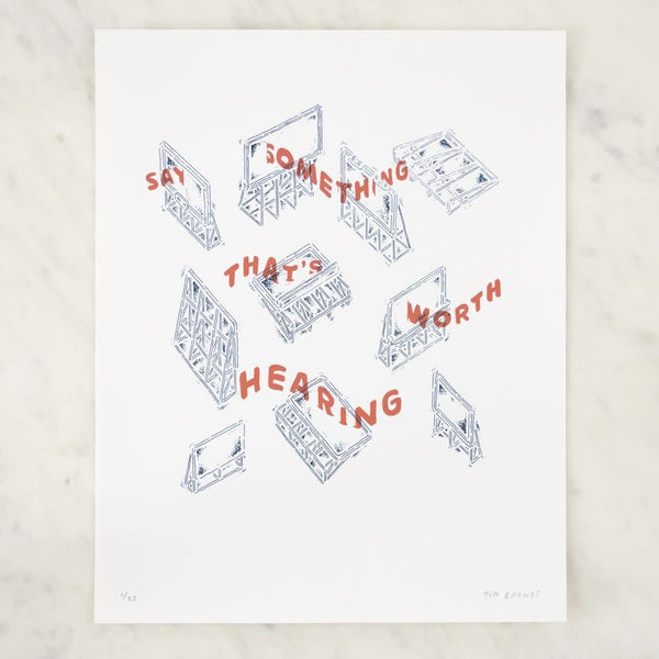"""Image of """"Say Something That's Worth Hearing"""" Print"""