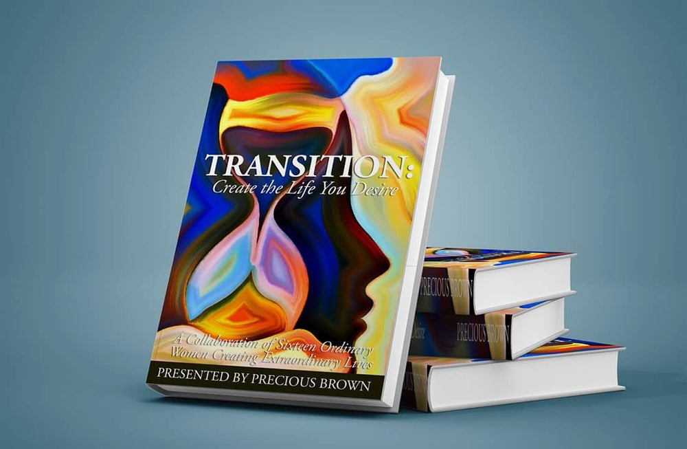 Image of Transition: Create The Life You Desire