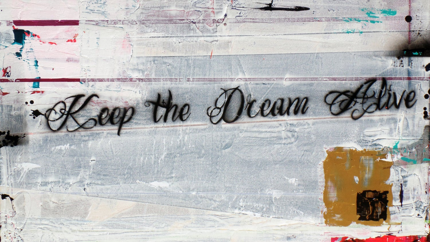 Image of KEEP THE DREAM ALIVE