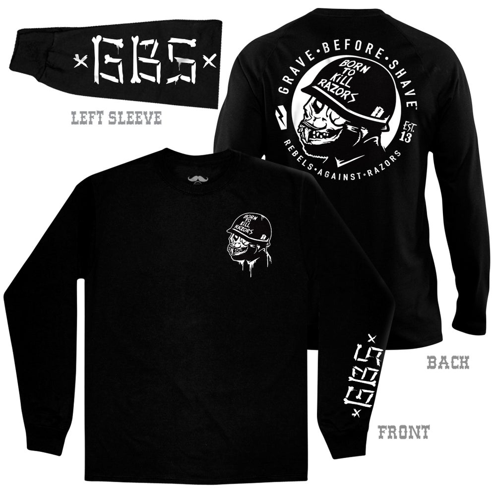 Image of GRAVE BEFORE SHAVE™  Long Sleeve BORN TO KILL RAZORS shirt