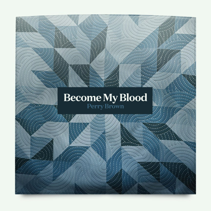 Image of Perry Brown - Become My Blood {Compact Disc}