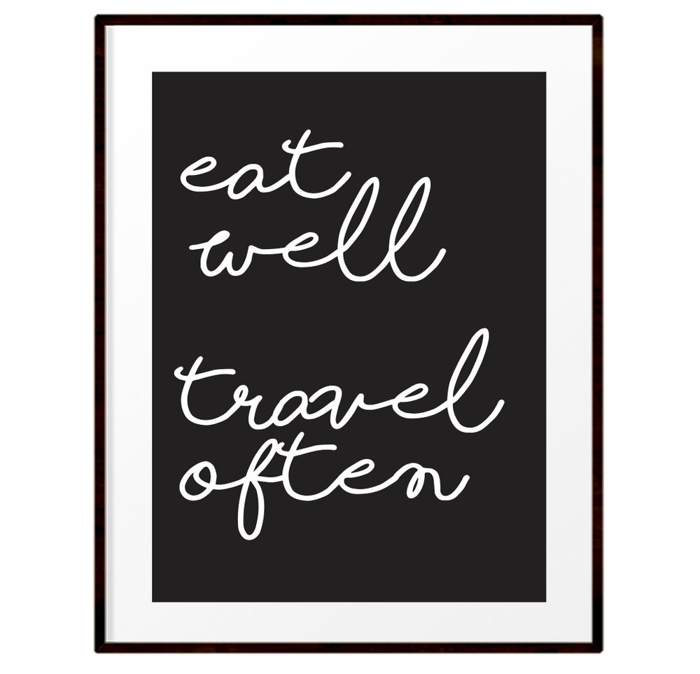 Image of Eat well travel often print