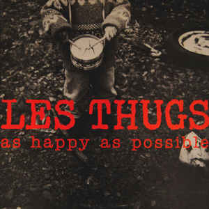 """LES THUGS """"As happy as possible"""" CD 1993"""