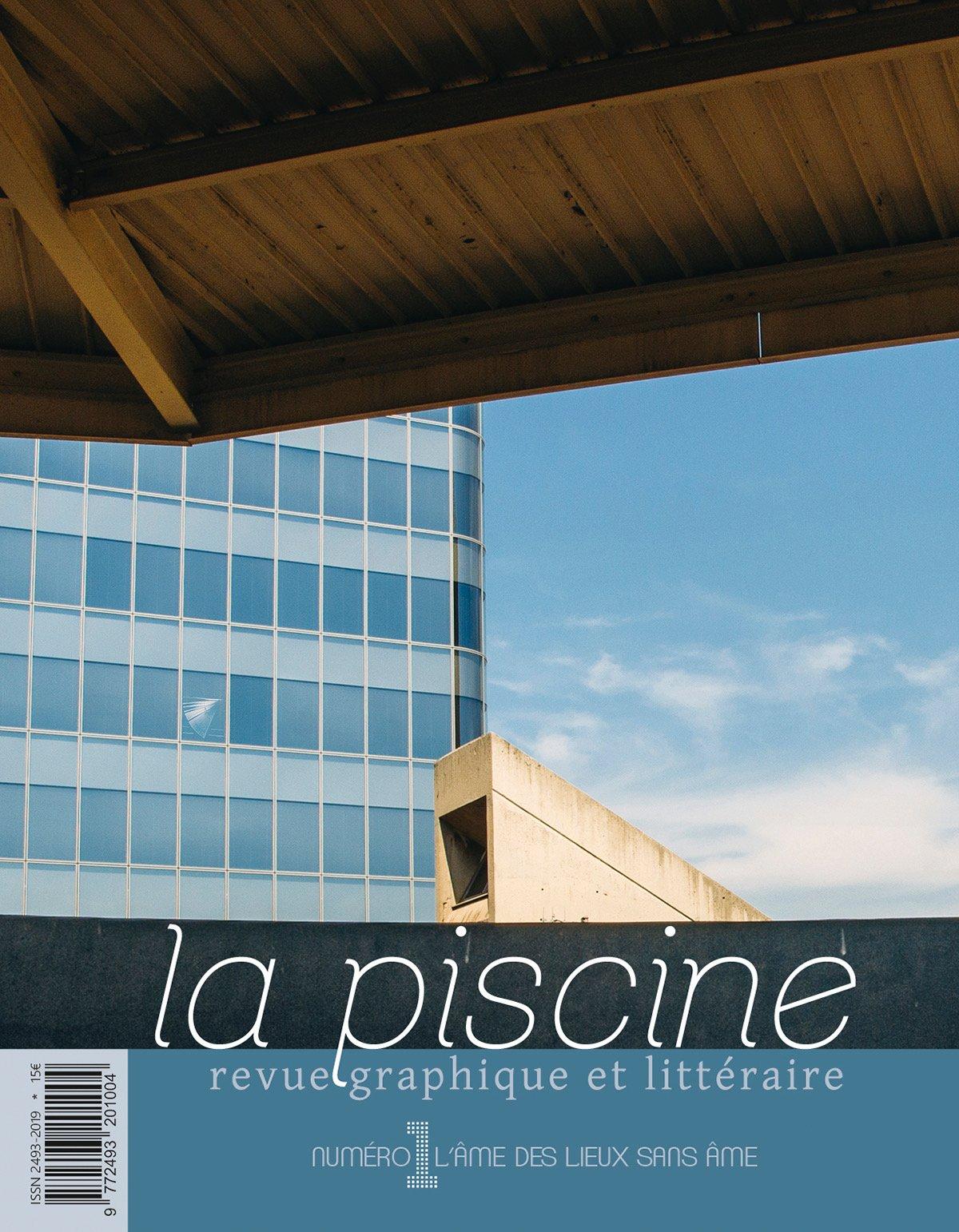 Image of Revue La Piscine - Numéro 1, l'âme des lieux sans âme - décembre 2016