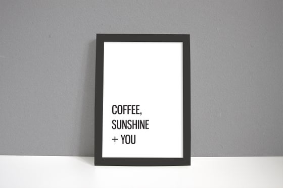 Image of Coffee, Sunshine + You A4 Print