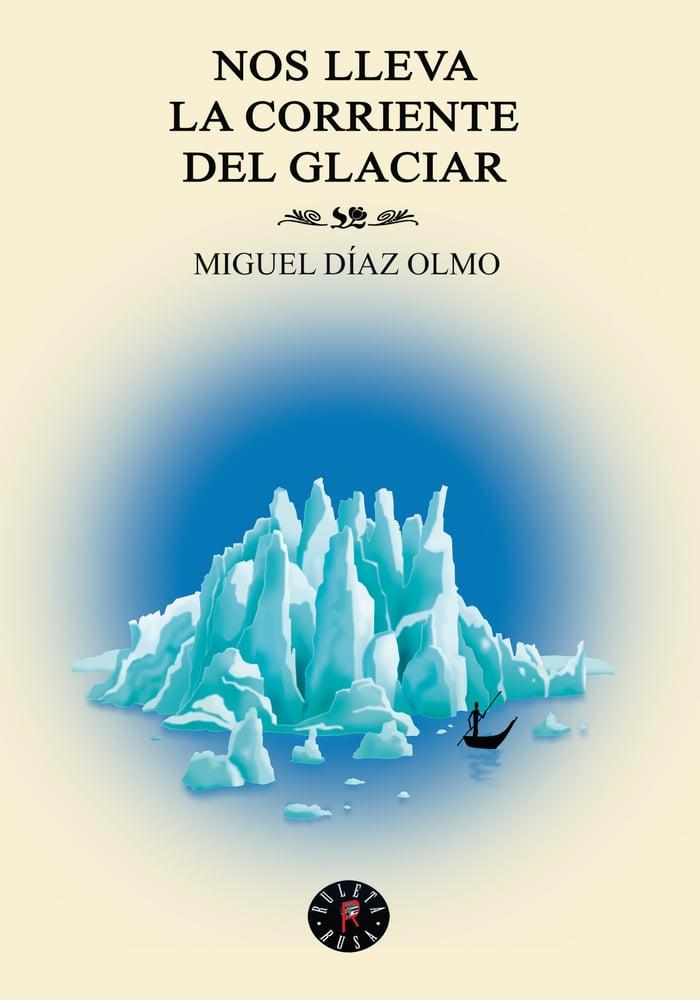 Image of Nos lleva la corriente del glaciar-Miguel Díaz Olmo