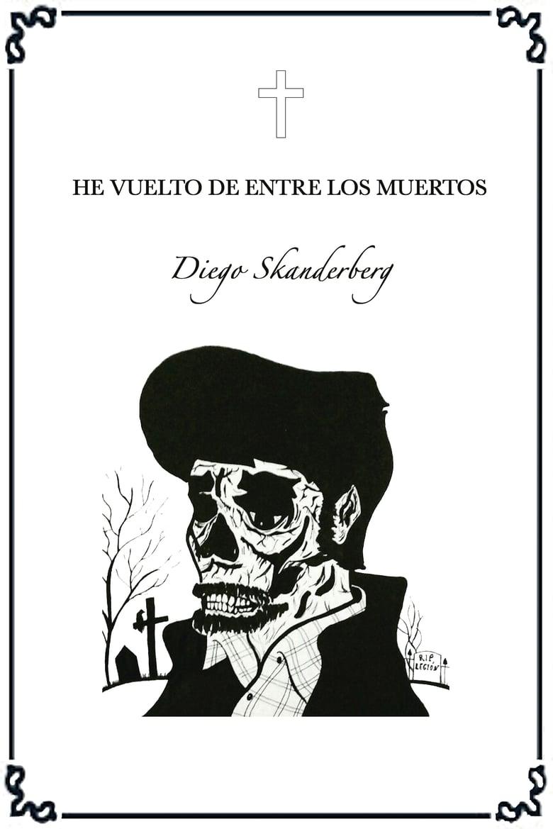 Image of He vuelto de entre los muertos-Diego Skanderberg