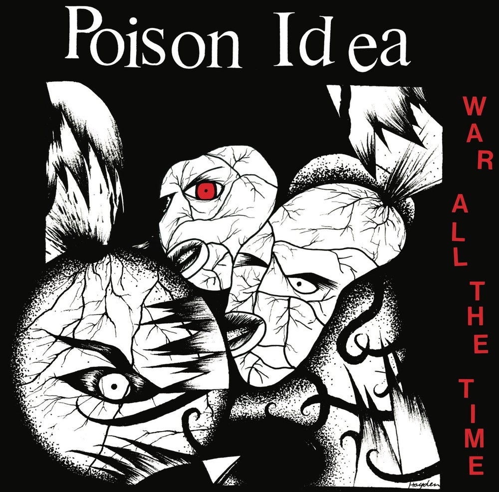 Image of POISON IDEA-War All The Time (REMASTERED) 2017